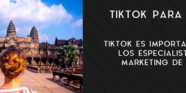 TikTok para viajes, mejora tu marca en esta red social