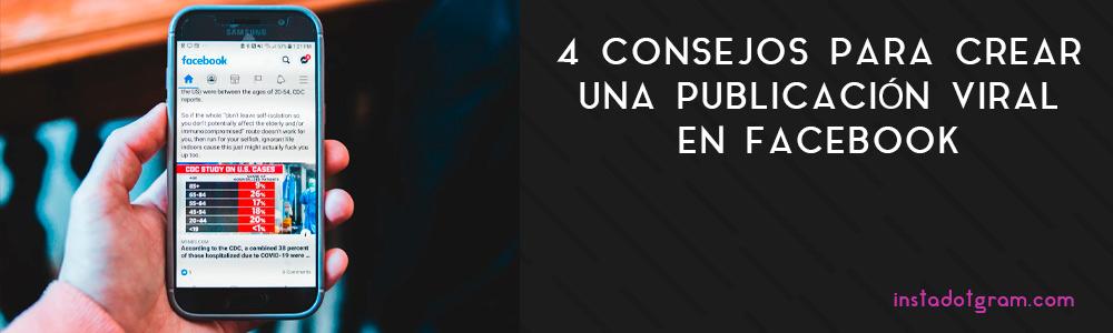 4 consejos para crear una publicación viral en Facebook